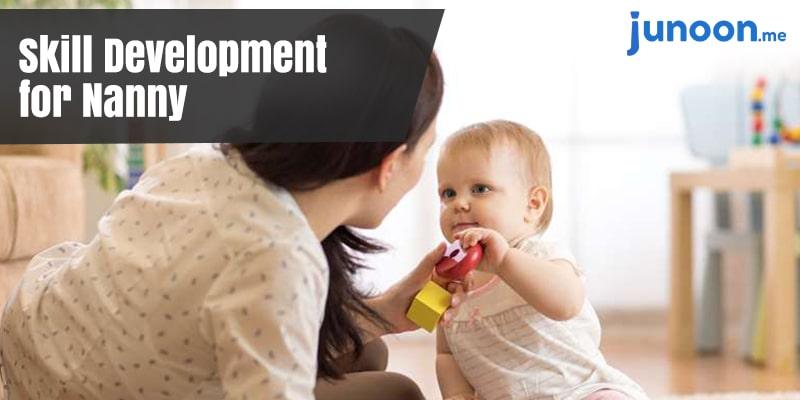 Skill Development for Nanny
